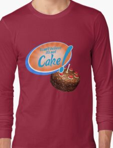I Can't Believe It's Not Cake! Long Sleeve T-Shirt