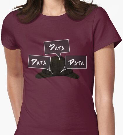 Data! Data! Data! Womens Fitted T-Shirt