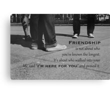 I'm here for you Canvas Print
