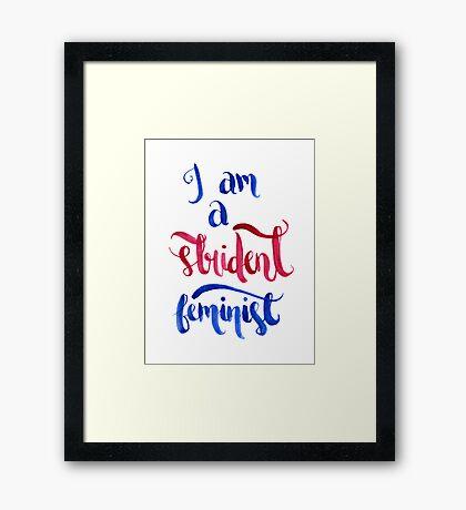 Strident Feminist Framed Print
