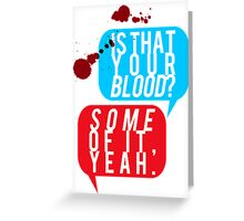 "Fight Club, ""Is that your blood?"" Greeting Card"