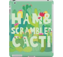 Ham and Scrambled Cacti iPad Case/Skin