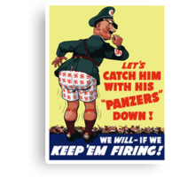 Let's Catch Him With His Panzers Down -- WW2 Canvas Print