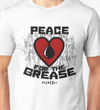 Peace 4 the Grease Unisex T-Shirt