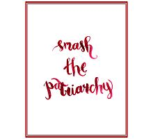 Smash The Patriarchy Photographic Print
