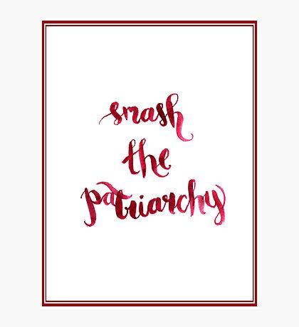 Smash The Patriarchy Photographic Print