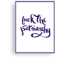 F*ck The Patriarchy (NSFW) Canvas Print