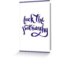 F*ck The Patriarchy (NSFW) Greeting Card