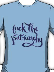 F*ck The Patriarchy (NSFW) T-Shirt