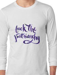 F*ck The Patriarchy (NSFW) Long Sleeve T-Shirt