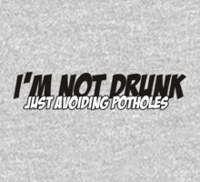 I'm not drunk just avoiding potholes (Sticker / T-Shirt) by vincepro76