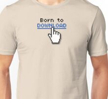 Born to Download Unisex T-Shirt
