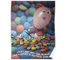 Tracy felt like a real airhead surrounded by all these Smarties Poster