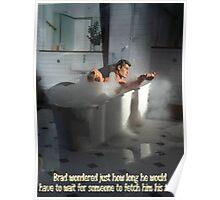 Brad's bath 1 Poster