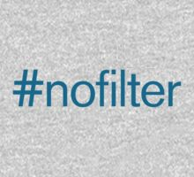 #nofilter Shirt by typeo