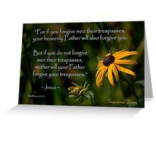 Matthew 6:14-15 Forgiveness Greeting Card