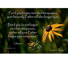 Matthew 6:14-15 Forgiveness Photographic Print