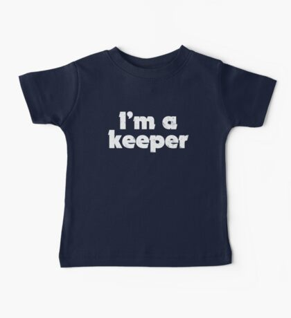 I'm a keeper Baby Tee