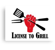 License to Grill Canvas Print