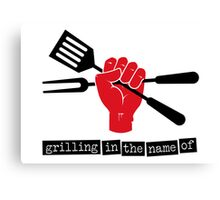 Grilling in the name of Canvas Print