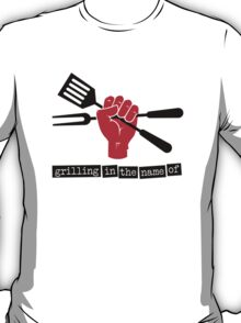 Grilling in the name of T-Shirt