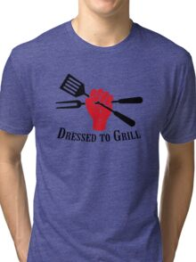 Dressed to Grill Tri-blend T-Shirt