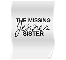 MISSING JENNER SISTER Poster