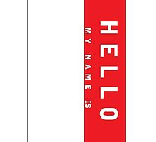 HELLO MY NAME IS by JREL