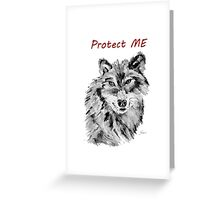 Protect Me - Wolf Art by Valentina Miletic Greeting Card
