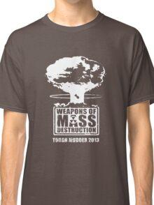 Weapons of Mass Destruction (Tough Mudder 2013) - Team Shirt (White Logo) Classic T-Shirt