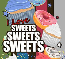 I love Sweets Sweets Sweets by Adamzworld