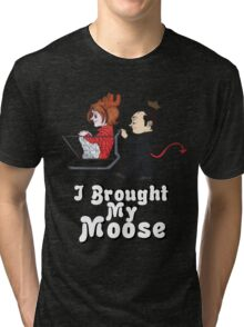 I Brought My Moose - Cute Version Tri-blend T-Shirt