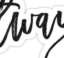 Always. Sticker