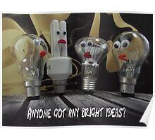 Anyone got any bright ideas? Poster