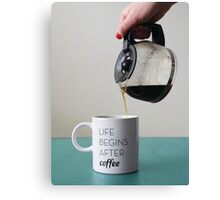After coffee, life begins Canvas Print