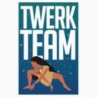 Twerk Team Pocahontas by Look Human