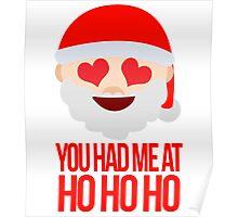 You Had Me At Ho Ho Ho Poster