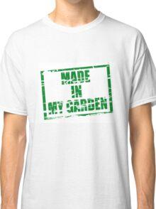Made in my garden Classic T-Shirt