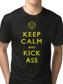 Keep Calm and Kick Ass Tri-blend T-Shirt