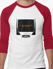 It's now safe to turn off your computer Men's Baseball ¾ T-Shirt