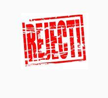 Reject Unisex T-Shirt