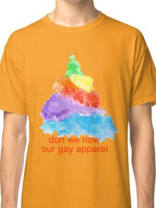 Don we now our gay apparel Classic T-Shirt