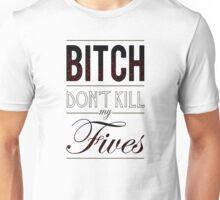 "Bitch don't kill my fives - Jordan 5 ""Fear Pack"" match T-Shirt"