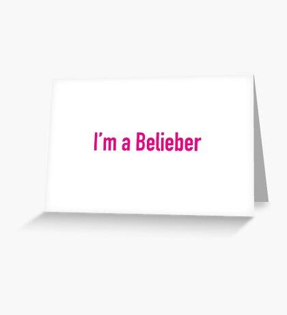 I'm A Belieber! Greeting Card