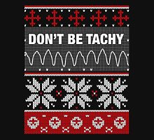 Don't Be Tachy - Nurse Ugly Christmas Sweater Graphic Printed T-Shirt