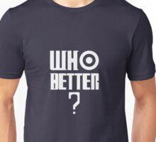 Who Better ? T-Shirt Unisex T-Shirt