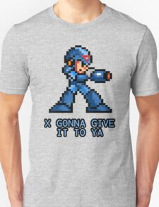 X Gonna Give it to Ya T-Shirt
