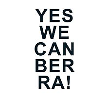 Yes We Can Ber Ra! Photographic Print