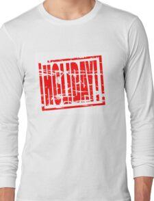 Holiday! Long Sleeve T-Shirt