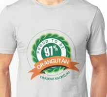 Proud to be 97% Orangutan Unisex T-Shirt